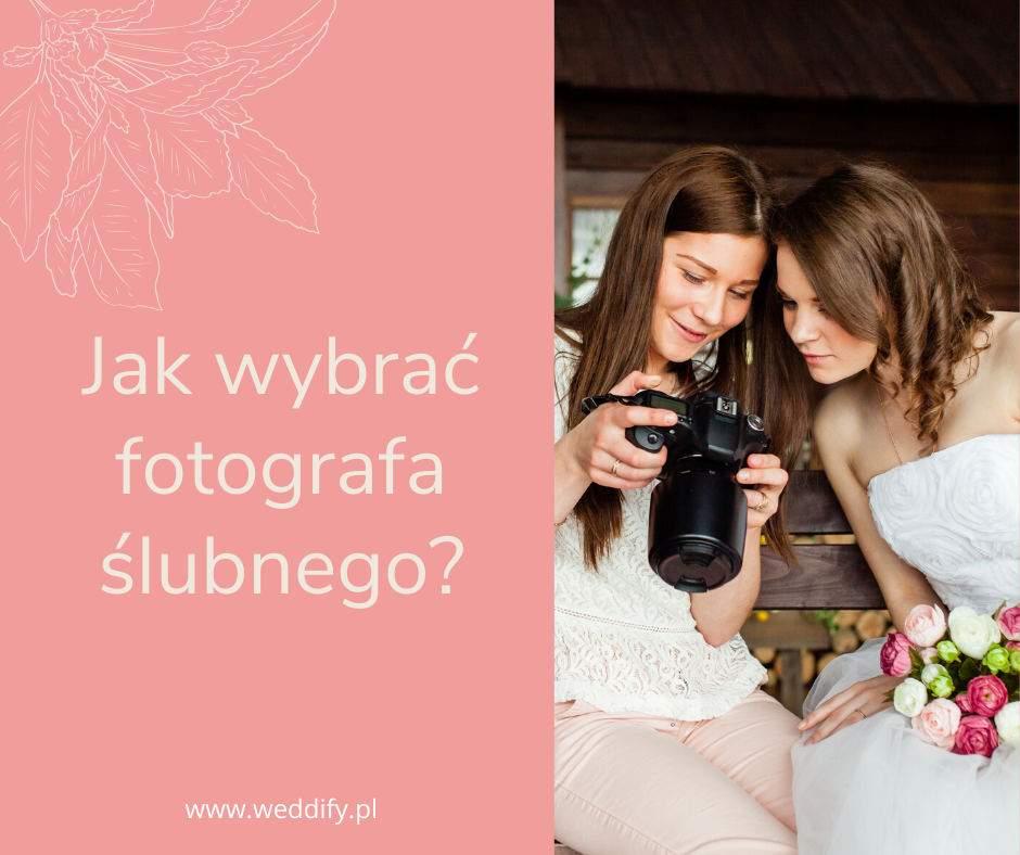 You are currently viewing Jak wybrać odpowiedniego dla siebie fotografa ślubnego?