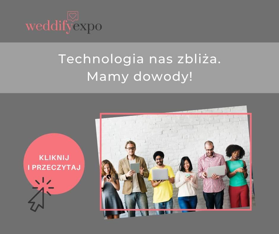 Technologia nas zbliża. MAMY DOWODY!